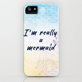 I'm really a mermaid - beachy mermaid scales iPhone Case
