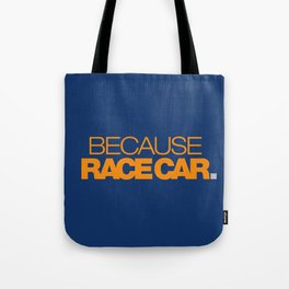 BECAUSE RACE CAR v3 HQvector Tote Bag