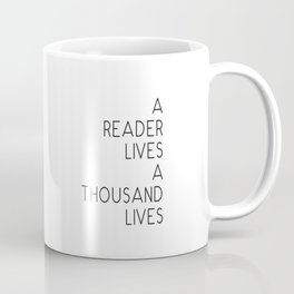 A reader lives a thousand lives quote Coffee Mug