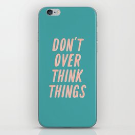Don't Over Think Things positive good vibes inspirational typography quote in peach pink and green iPhone Skin