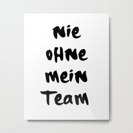 NIE OHNE MEIN TEAM 187 MUSIK LYRIC TEXT Metal Print