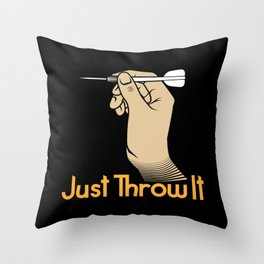 Just throw it! - Gift Throw Pillow