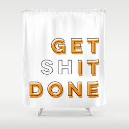 Get Shit Done (Orange) Shower Curtain