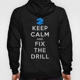 Payday 2: Keep Calm And Fix The Drill Hoody
