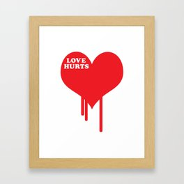 Love Hurts Quote Framed Art Print