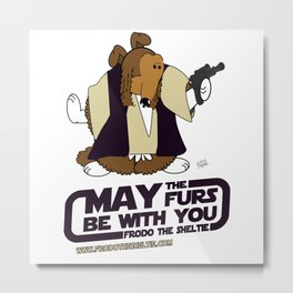 Frod0 the Sheltie: May the Furs Be With You (Frod0) Metal Print
