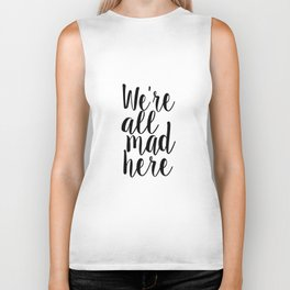 Alice In Wonderland Quote We Are All Mad Here Nursery Decor Nursery Wall Art Children Decor Kids Biker Tank