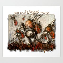 The Traveling Soft-Shoe Mosquito Troupe Art Print