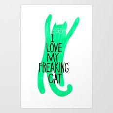 i love my freaking cat - green Art Print