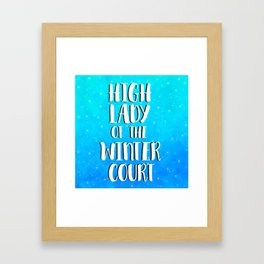 High Lady of the Winter Court Framed Art Print