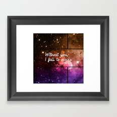 Without you I fall to pieces Framed Art Print