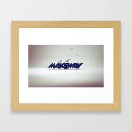 make way. Framed Art Print