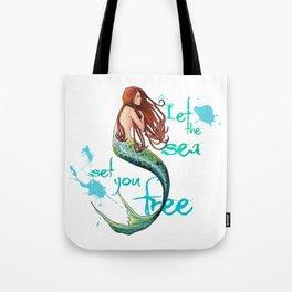 Mermaid: Let the sea set you free Tote Bag