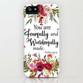 You are Fearfully and Wonderfully made iPhone Case