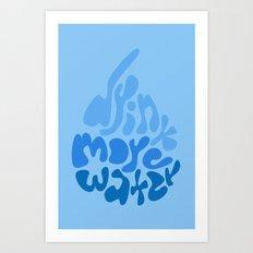 Drink More Water Art Print