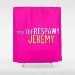 Troll the Respawn Jeremy Shower Curtain