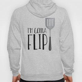 I'm Gonna Flip Hoody