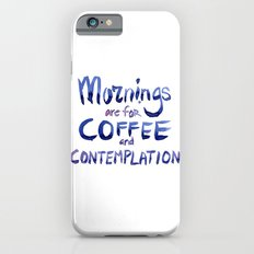 Mornings are for Coffee and Contemplation Stranger Things Quote Slim Case iPhone 6s