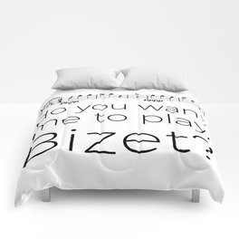 Bassoon - Do you want me to play, Bizet? (white) Comforters