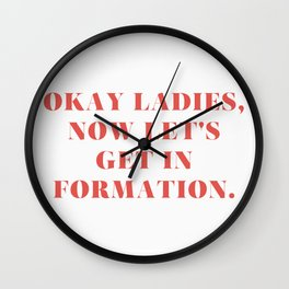 """Bey / Formation / """"Okay Ladies, Now Let's Get In Formation"""" Wall Clock"""
