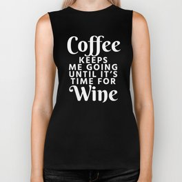 Coffee Keeps Me Going Until It's Time For Wine (Black & White) Biker Tank