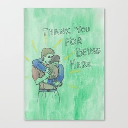 thanks for being here Canvas Print