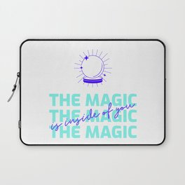 The Magic Is Inside You - powerful quote - believe in yourself  Laptop Sleeve