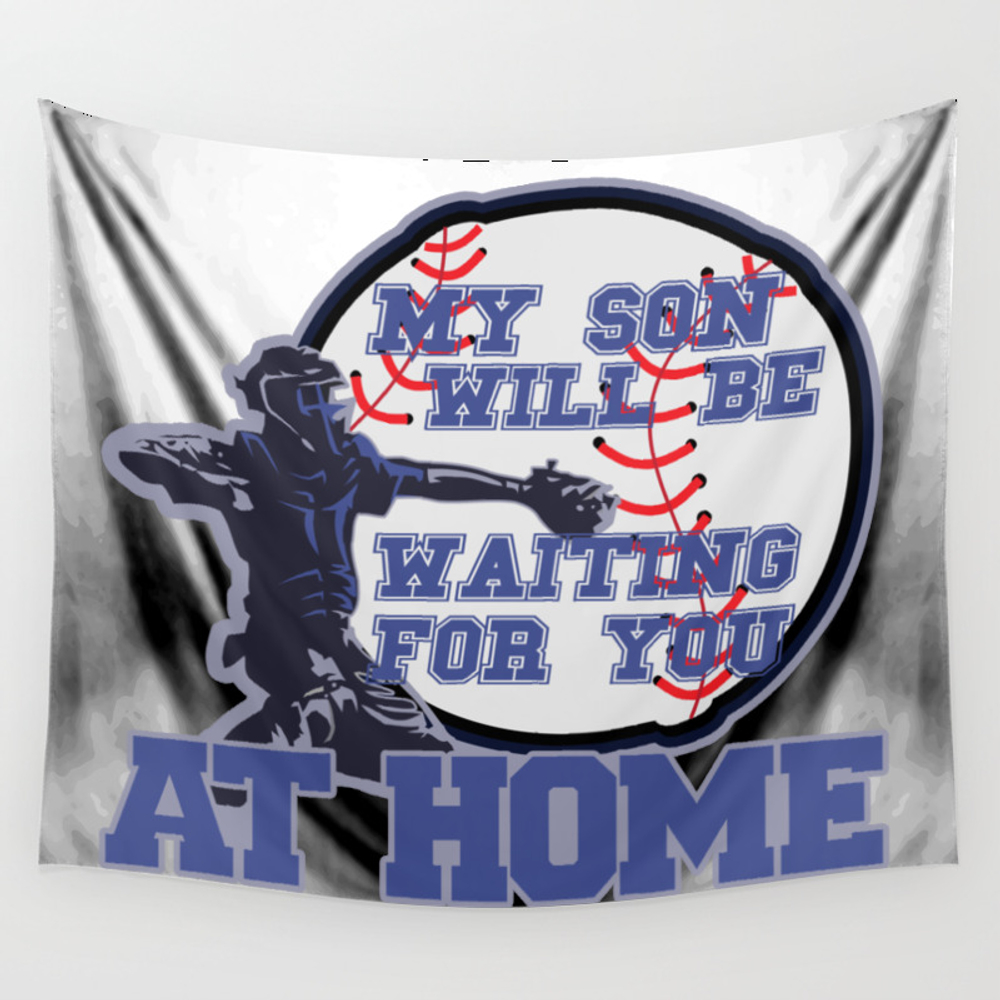My Son Will Be Waiting For You At Home Wall Tapestry by Dejavu777 TPS8496416