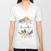 breathe V-neck T-shirts featuring Breathe by Indulge My Heart