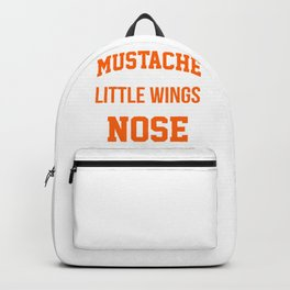 Mustaches are little wings for your nose Backpack