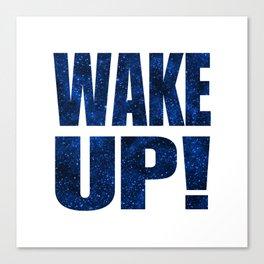 Wake Up! White Background Canvas Print