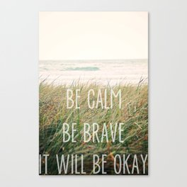 It Will Be Okay Canvas Print