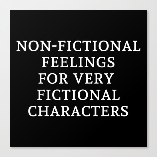 Non-Fictional Feelings for Very Fictional Characters - Inverted Canvas Print