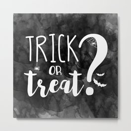 Trick Or Treat? | Black And White Metal Print