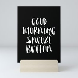 Good Morning Snooze Button black-white typography poster black and white bedroom wall home decor Mini Art Print