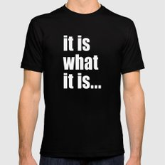 it is what it is (on black) Mens Fitted Tee Black MEDIUM
