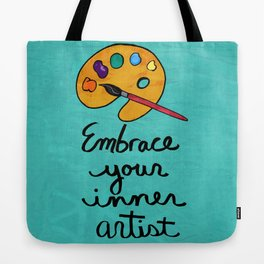Embrace Your Inner Artist Tote Bag