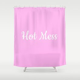 Hot Mess Shower Curtain