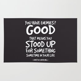 You Have Enemies Quote - Winston Churchill Rug