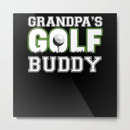 Grandpa's Golf Buddy Funny Golf Metal Print