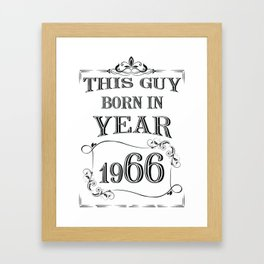 THIS GUY BORN IN YEAR 1966 Framed Art Print