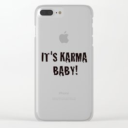 It's Karma Baby! (black) Clear iPhone Case