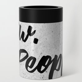Ew. People. Typography Poster Can Cooler