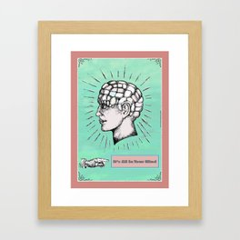 It's All In Your Mind. Framed Art Print