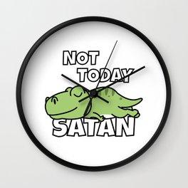Not Today Satan Funny T-Rex Wall Clock