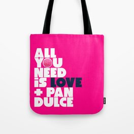 All you need is love & pan dulce Tote Bag