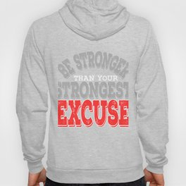 "Slay and ""Be Stronger Than Your Strongest Excuse"" tee design. Makes a fantastic gift this holiday!  Hoody"