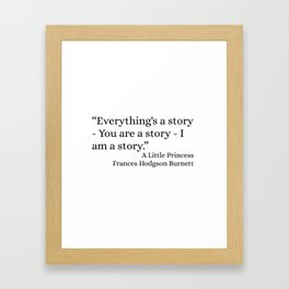 Everything's A Story Framed Art Print