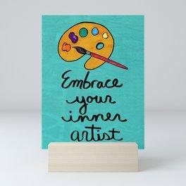 Embrace Your Inner Artist Mini Art Print