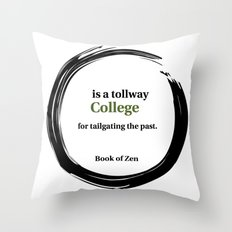 Zen Humor Quote on College Throw Pillow